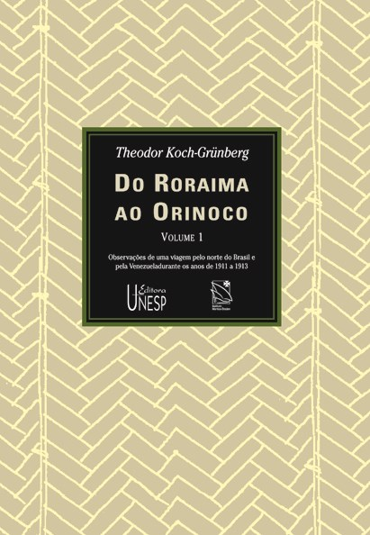Do Roraima ao Orinoco – Vol. I