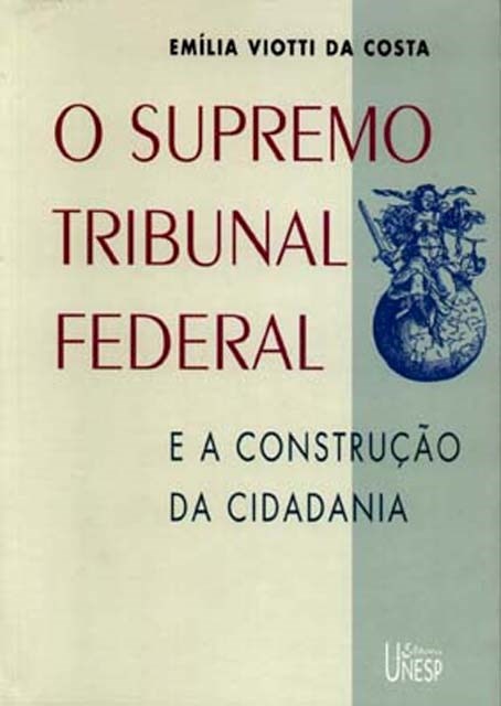 O Supremo Tribunal Federal